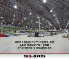 Dicas para iluminação em LED industrial com eficiência e qualidade