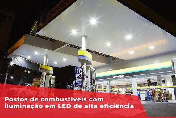Postos de combustíveis com iluminação em LED de alta eficiência