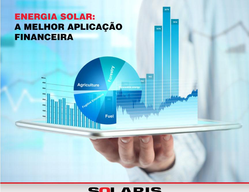 Energia Solar: a melhor aplicação financeira
