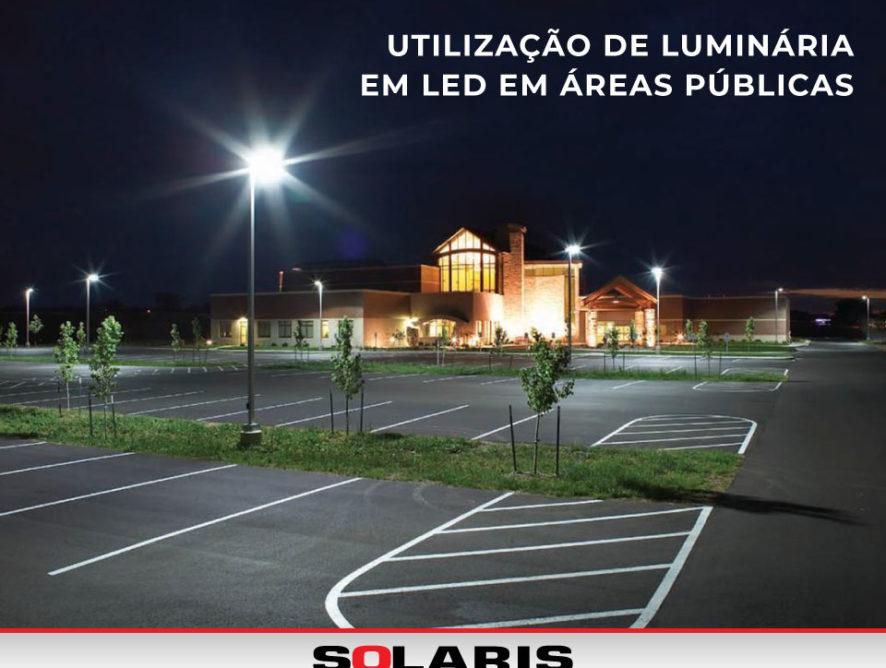 Utilização de luminária em LED em áreas públicas
